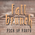 Image for: Fall Brunch - Pick Up Party
