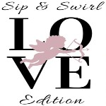 Image for: Sip & Swirl: LOVE Edition